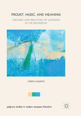 Abbildung von Acquisto | Proust, Music, and Meaning | Softcover reprint of the original 1st ed. 2017 | 2018 | Theories and Practices of List...