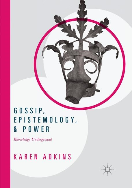 Abbildung von Adkins | Gossip, Epistemology, and Power | Softcover reprint of the original 1st ed. 2017 | 2018