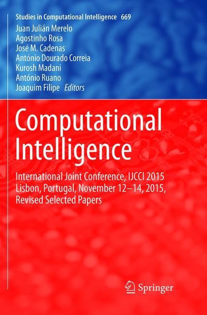 Abbildung von Merelo / Rosa / Cadenas / Correia / Madani / Ruano / Filipe | Computational Intelligence | Softcover reprint of the original 1st ed. 2017 | 2018