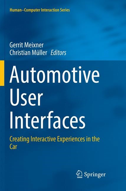 Abbildung von Meixner / Müller | Automotive User Interfaces | Softcover reprint of the original 1st ed. 2017 | 2018