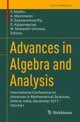 Abbildung von Madhu / Manimaran | Advances in Algebra and Analysis | 1. Auflage | 2019 | beck-shop.de