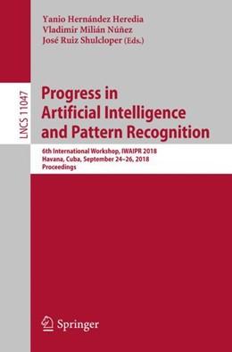 Abbildung von Hernández Heredia / Milián Núñez / Ruiz Shulcloper | Progress in Artificial Intelligence and Pattern Recognition | 1st ed. 2018 | 2018 | 6th International Workshop, IW... | 11047