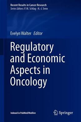 Abbildung von Walter | Regulatory and Economic Aspects in Oncology | 1. Auflage | 2019 | 213 | beck-shop.de