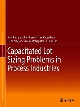 Abbildung von Ramya / Rajendran | Capacitated Lot Sizing Problems in Process Industries | 1. Auflage | 2019 | beck-shop.de