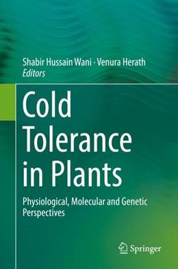 Abbildung von Wani / Herath | Cold Tolerance in Plants | 1. Auflage | 2018 | beck-shop.de