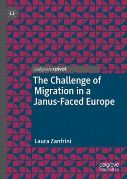 Abbildung von Zanfrini | The Challenge of Migration in a Janus-Faced Europe | 1st ed. 2019 | 2018