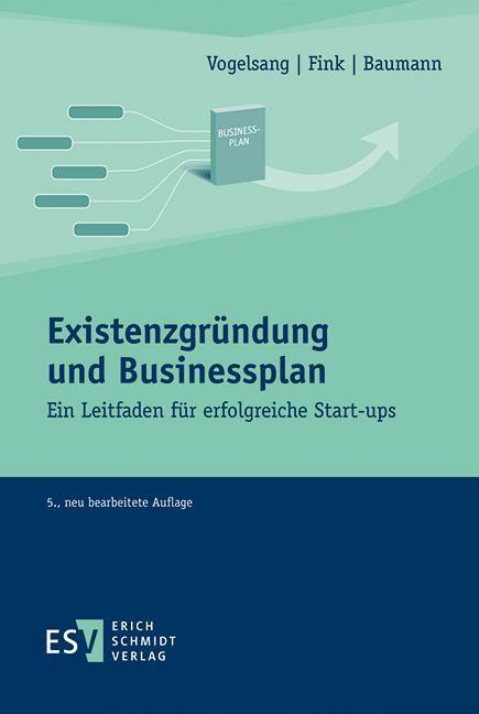 Existenzgründung und Businessplan | Fink / Vogelsang / Baumann | 5., neu bearbeitete Auflage, 2018 | Buch (Cover)