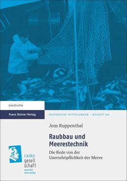 Abbildung von Ruppenthal | Raubbau und Meerestechnik | 1. Auflage | 2018 | 100 | beck-shop.de