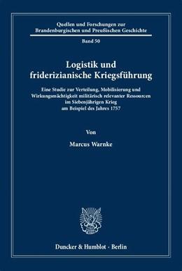 Abbildung von Warnke | Logistik und friderizianische Kriegsführung | 1. Auflage | 2018 | 50 | beck-shop.de