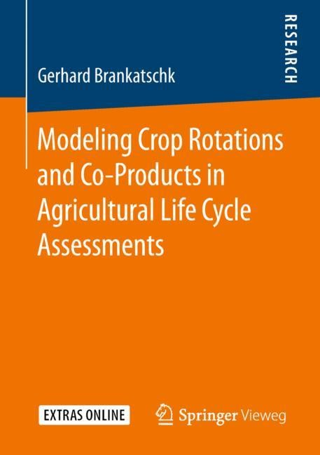 Modeling Crop Rotations and Co-Products in Agricultural Life Cycle Assessments | Brankatschk | 1st ed. 2019, 2018 | Buch (Cover)