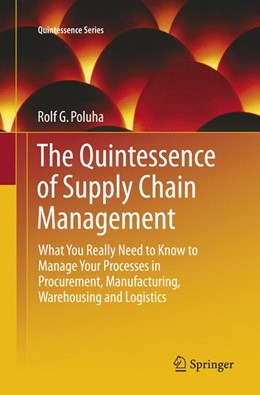 Abbildung von Poluha | The Quintessence of Supply Chain Management | Softcover reprint of the original 1st ed. 2016 | 2018 | What You Really Need to Know t...