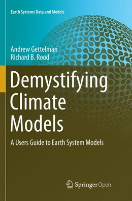 Abbildung von Gettelman / Rood | Demystifying Climate Models | Softcover reprint of the original 1st ed. 2016 | 2018