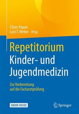 Abbildung von Papan / Weber (Hrsg.)   Repetitorium Kinder- und Jugendmedizin   1. Auflage   2019   beck-shop.de