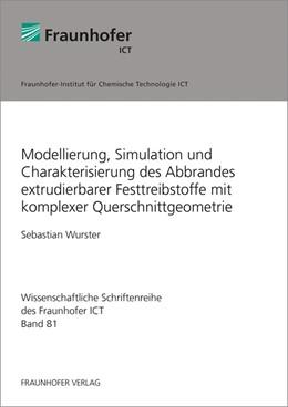 Abbildung von Wurster   Modellierung, Simulation und Charakterisierung des Abbrandes extrudierbarer Festtreibstoffe mit komplexer Querschnittgeometrie.   2018   81