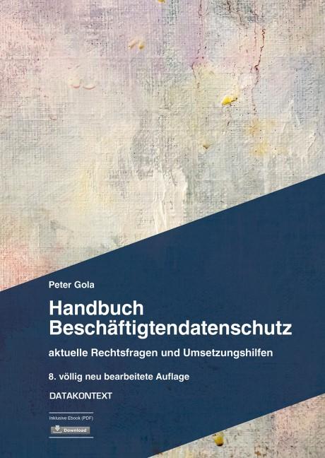 Abbildung von Gola | Handbuch Beschäftigtendatenschutz | 8., völlig neu bearbeitete Auflage | 2019