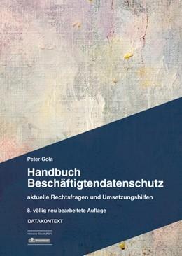 Abbildung von Gola | Handbuch Beschäftigtendatenschutz | 8., völlig neu bearbeitete Auflage | 2019 | aktuelle Rechtsfragen und Umse...
