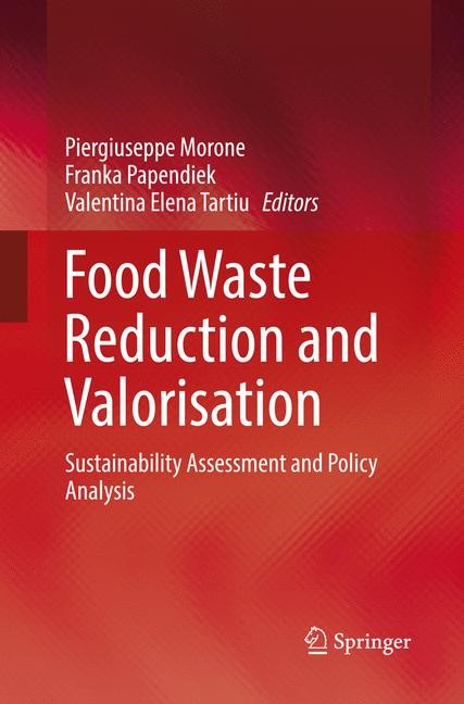 Food Waste Reduction and Valorisation | Morone / Papendiek / Tartiu | Softcover reprint of the original 1st ed. 2017, 2018 | Buch (Cover)