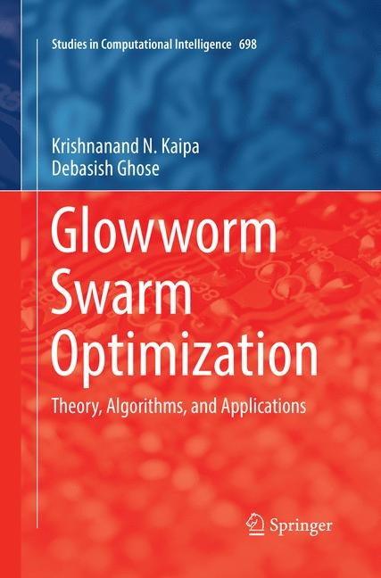 Glowworm Swarm Optimization | Kaipa / Ghose | Softcover reprint of the original 1st ed. 2017, 2018 | Buch (Cover)