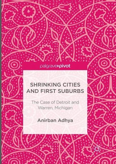 Shrinking Cities and First Suburbs | Adhya | Softcover reprint of the original 1st ed. 2017, 2018 | Buch (Cover)