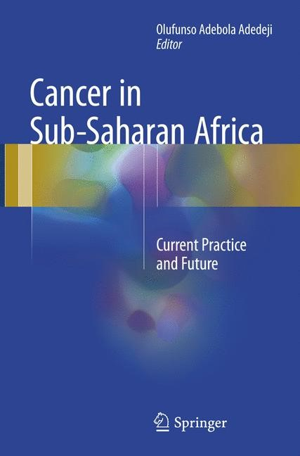 Cancer in Sub-Saharan Africa | Adedeji | Softcover reprint of the original 1st ed. 2017, 2018 | Buch (Cover)