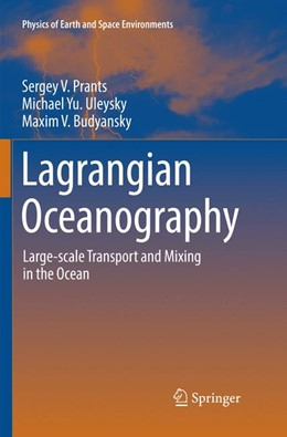 Abbildung von Prants / Uleysky / Budyansky | Lagrangian Oceanography | Softcover reprint of the original 1st ed. 2017 | 2018 | Large-scale Transport and Mixi...