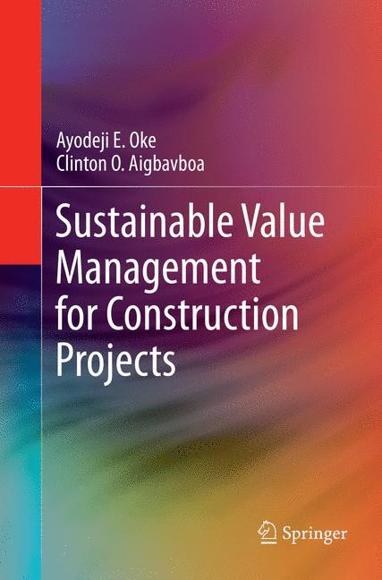 Sustainable Value Management for Construction Projects | Oke / Aigbavboa | Softcover reprint of the original 1st ed. 2017, 2018 | Buch (Cover)