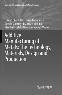 Abbildung von Yang / Hsu | Additive Manufacturing of Metals: The Technology, Materials, Design and Production | 1. Auflage | 2018 | beck-shop.de