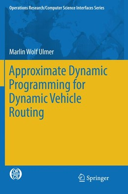 Abbildung von Ulmer | Approximate Dynamic Programming for Dynamic Vehicle Routing | Softcover reprint of the original 1st ed. 2017 | 2018 | 61