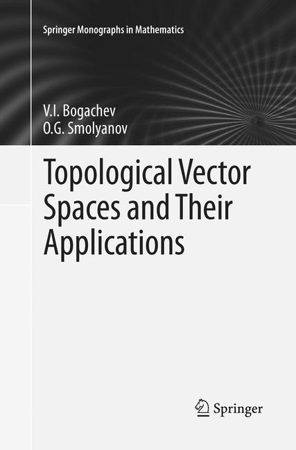 Abbildung von Bogachev / Smolyanov | Topological Vector Spaces and Their Applications | Softcover reprint of the original 1st ed. 2017 | 2018