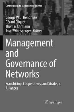 Abbildung von Hendrikse / Cliquet / Ehrmann / Windsperger   Management and Governance of Networks   Softcover reprint of the original 1st ed. 2017   2018   Franchising, Cooperatives, and...