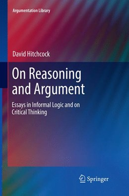 Abbildung von Hitchcock   On Reasoning and Argument   Softcover reprint of the original 1st ed. 2017   2018   Essays in Informal Logic and o...   30