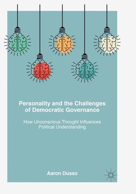 Personality and the Challenges of Democratic Governance | Dusso | Softcover reprint of the original 1st ed. 2017, 2018 | Buch (Cover)