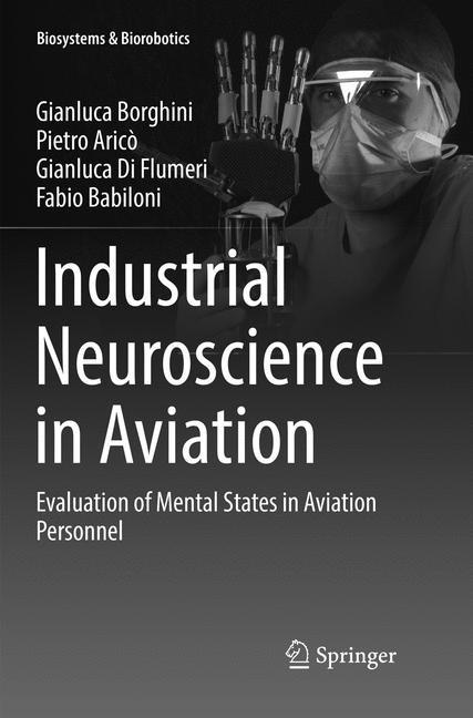 Industrial Neuroscience in Aviation | Borghini / Aricò / Di Flumeri | Softcover reprint of the original 1st ed. 2017, 2018 | Buch (Cover)