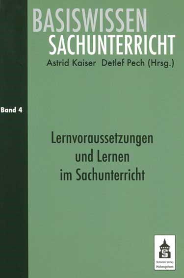 LernvorausSetzungen und Lernen im Sachunterricht   Kaiser / Pech   überarbeitet, 2013 (Cover)
