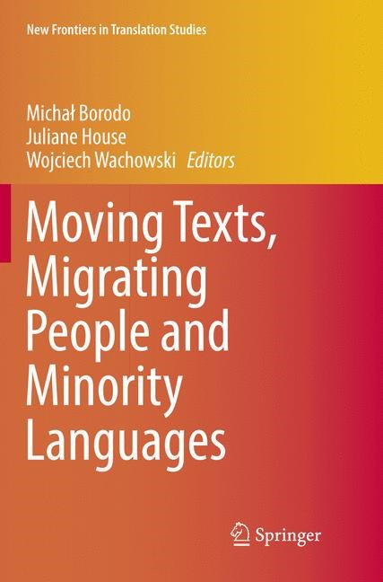 Moving Texts, Migrating People and Minority Languages | Borodo / House / Wachowski | Softcover reprint of the original 1st ed. 2017, 2018 | Buch (Cover)