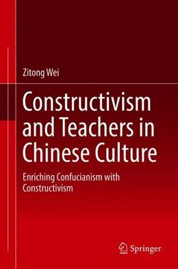 Abbildung von Wei | Constructivism and Teachers in Chinese Culture | 1. Auflage | 2019 | beck-shop.de