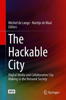 Abbildung von de Lange / de Waal | The Hackable City | 1. Auflage | 2018 | beck-shop.de