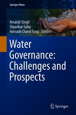 Abbildung von Singh / Saha | Water Governance: Challenges and Prospects | 1. Auflage | 2019 | beck-shop.de