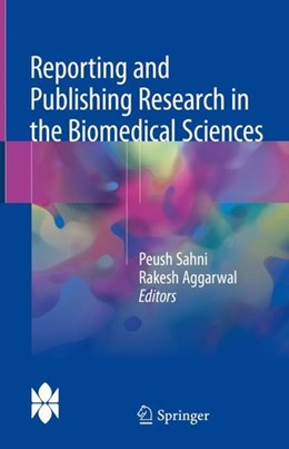 Abbildung von Sahni / Aggarwal   Reporting and Publishing Research in the Biomedical Sciences   1. Auflage   2018   beck-shop.de