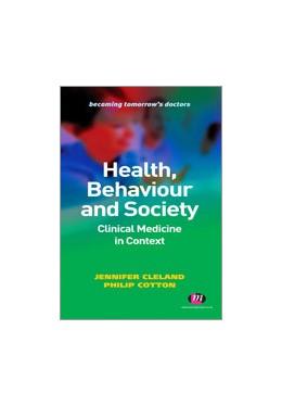 Abbildung von Cleland / Cotton | Health, Behaviour and Society: Clinical Medicine in Context | 1. Auflage | 2011