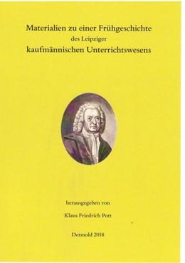 Abbildung von Pott   Materialien zu einer Frühgeschichte des Leipziger kaufmännischen Unterrichtswesens   2018