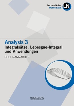 Abbildung von Rannacher   Analysis 3 / Intergralsätze, Lebesgue-Integral und Anwendungen   1. Auflage   2018   beck-shop.de