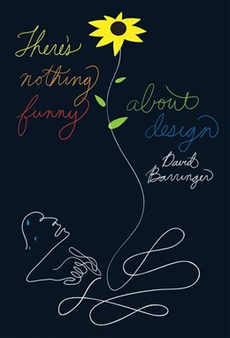 Abbildung von Barringer   There's Nothing Funny About Design   2009