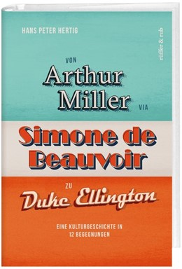 Abbildung von Hertig | Von Arthur Miller via Simone de Beauvoir zu Duke Ellington | 1. Auflage | 2018 | beck-shop.de