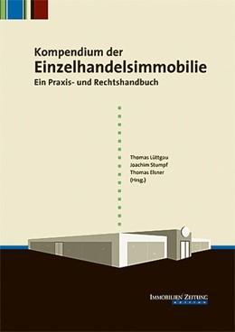 Abbildung von Lüttgau / Stumpf | Kompendium der Einzelhandelsimmobilie | 2. Auflage | 2018 | beck-shop.de