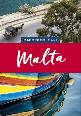 Abbildung von Bötig / Murphy / Levy   Baedeker SMART Reiseführer Malta   2. Auflage völlig überarbeitet und neu gestaltet   2019   Perfekte Tage auf der Felsinse...