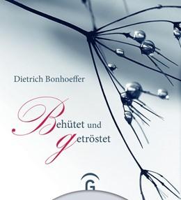 Abbildung von Bonhoeffer | Dietrich Bonhoeffer. Behütet und getröstet | 2018
