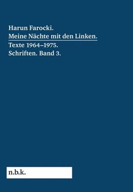 Abbildung von Pantenburg / Babias | Harun Farocki. Meine Nächte mit den Linken. | 1. Auflage | 2018 | beck-shop.de