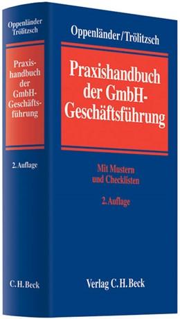 Abbildung von Oppenländer / Trölitzsch | Praxishandbuch der GmbH-Geschäftsführung | 2., neu bearbeitete Auflage | 2011