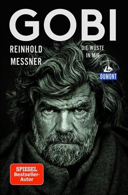 Abbildung von Messner | Gobi (DuMont Reiseabenteuer) | 2. Auflage | 2018 | Die Wüste in mir